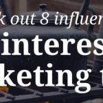 8 نکته موثر برای تقویت بازاریابی در پینترست